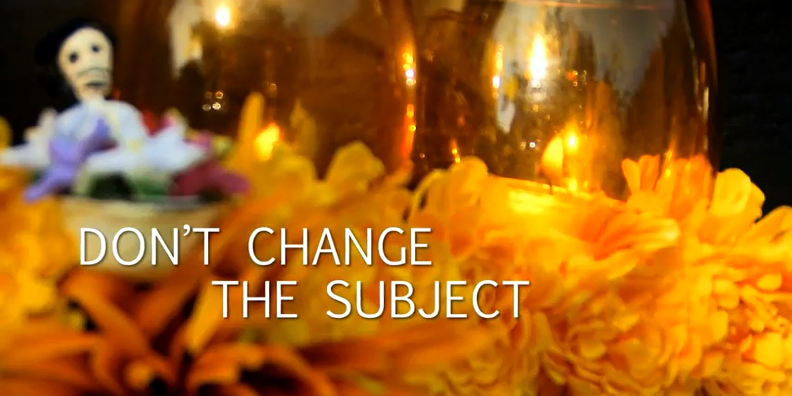 A viewing & discussion of 'Dont change the subject'