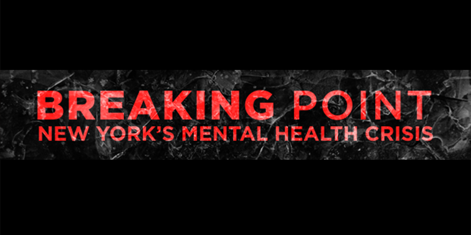 WNYC Presents BREAKING POINT: New York's Mental Health Crisis